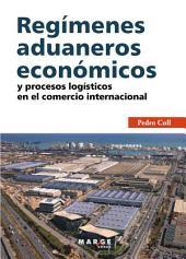 Regímenes aduaneros económicos y procesos logísticos en el comercio internacional