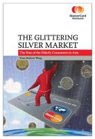 The Glittering Silver Market  The Rise of the Elderly Consumers in Asia PDF
