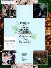 People and trees growing together: America the beautiful : national tree program : urban and community forestry : forest stewardship : stewardship incentive program