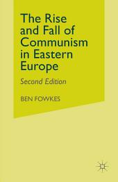 Rise and Fall of Communism in Eastern Europe: Edition 2