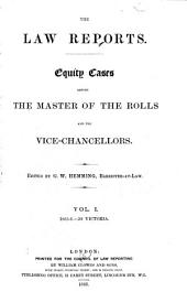 The Law Reports: Equity cases, before the Master of Rolls and the vice-chancellors, Volume 1