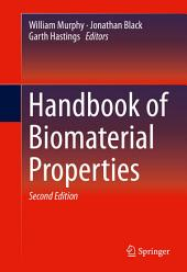 Handbook of Biomaterial Properties: Edition 2