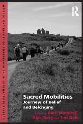 Sacred Mobilities: Journeys of Belief and Belonging
