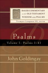 Psalms : Volume 1 (Baker Commentary on the Old Testament Wisdom and Psalms): Psalms 1-41