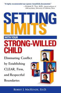 Setting Limits with Your Strong Willed Child Book