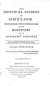 The Statistical Account of Scotland: Drawn Up from the Communication of the Ministers of the Different Parishes, Volume 14