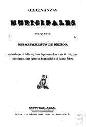 Ordenanzas municipales del que fue departamento de México en el año de 1840: y que según algunos, estan vigentes en la actualidad en el Distrito federal