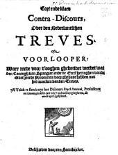 Cort ende klaer contra-discours, over den Nederlantschen treves. Ofte voorlooper: waer mede voor d'ooghen ghebeeldet werdet wat den coningh van Spangien ende de eertshertoghen vande overheerde provincien, voor ghehadt hebben met het maecken vanden Treves. 't VVelck te sien is uyt het Discours Eryci Puteani, professeurs tot Leuven, in desen jare 1617 in druck uytghegheven, als oock uyt Lypsii Brief/ By Een sterckijcker [
