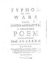 Typhon: or the wars between the gods and giants: a burlesque poem in imitation of the comical Mons. Scarron