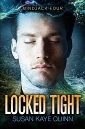 Locked Tight (Mindjack Series Book Four)