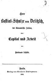 Herr Bastiat-Schulze von Delitzsch, der ökonomische Julian, oder: Capital und Arbeit
