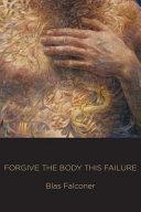 Forgive the Body This Failure PDF