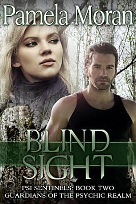 Blind Sight  PSI Sentinels  Book Two  Guardians of the Psychic Realm