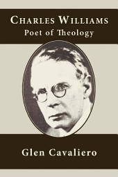 Charles Williams: Poet of Theology