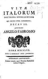 Vitarum Italorum doctrina excellentium qui saeculo XVIII floruerunt decas I[-VII]: Volume 3