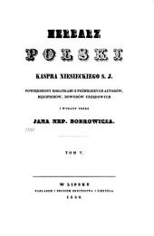 Herbarz polski Kaspra Niesieckiego S.J.: powiększony dodatkami z poźniejszych autorów, rękopismów, dowodów urzędowych. Tom V.