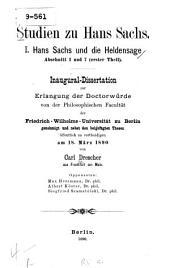 Studien zu Hans Sachs: I ... abschnitt 1 und 7 (erster theil).