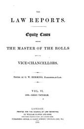 The Law Reports: Equity cases, before the Master of Rolls and the vice-chancellors, Volume 6
