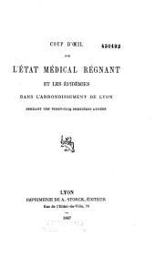 L'état médical régnant et les épidémies dans l'arrondissement de Lyon pendant ces 25 dernières années