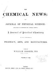 "The Chemical News and Journal of Industrial Science; with which is Incorporated the ""Chemical Gazette."": A Journal of Practical Chemistry in All Its Applications to Pharmacy, Arts and Manufactures, Volume 5"