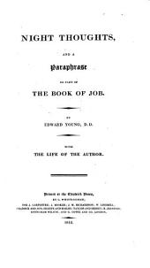 Night thoughts, and A paraphrase on part of the book of Job. With the life of the author (by sir H. Croft and dr. Johnson).