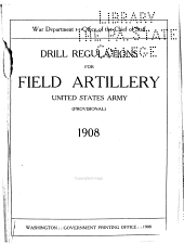 Drill Regulations for Field Artillery, United States Army: (Provisional).
