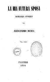 La mia futura sposa romanzo storico di Alessandro Dumas