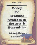 Money for Graduate Students in the Arts & Humanities, 2003-2005