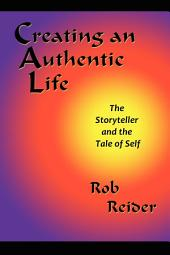 Creating an Authentic Life: The Storyteller and the Tale of Self