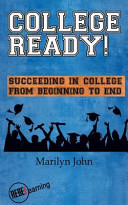 College Ready  Succeeding in College from Beginning to End PDF