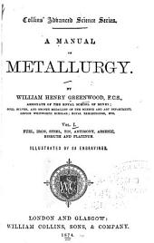 A Manual of Metallurgy: Fuel, iron, steel, tin, antimony, arsenic, bismuth and platinum