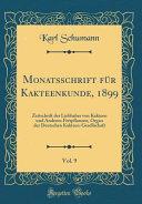 Monatsschrift für Kakteenkunde, 1899, Vol. 9