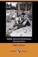 Download Battle Ground Adventures  Illustrated Edition   Dodo Press  Book