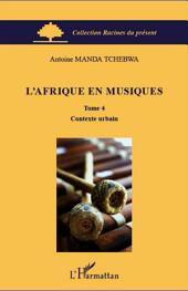 L'Afrique en musiques (Tome 4): Contexte urbain