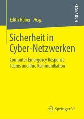 Sicherheit in Cyber-Netzwerken: Computer Emergency Response Teams und ihre Kommunikation
