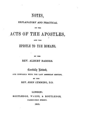 Notes  Explanatory and Practical  on the Acts of the Apostles  And  The Epistle to the Romans PDF