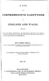 A new and comprehensive gazetteer of England and Wales, illustr. by a series of maps. 4 vols. [in 2].