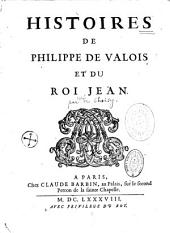 Histoires de Philippe de Valois et du roi Jean, par Mr. l'abbé François-Timoléon de Choisy