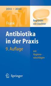 Antibiotika in der Praxis mit Hygieneratschlägen: Ausgabe 9