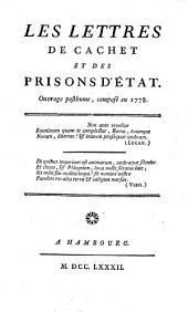 LES LETTRES DE CACHET ET DES PRISONS D'ÉTAT: Ouvrage posthume, composé en 1778, Volume2