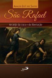 São Rafael: Arcanjo da cura e libertação