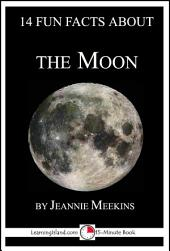 14 Fun Facts About the Moon: A 15-Minute Book