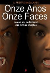 Onze Anos Onze Faces - Porque Sou do Tamanho das Minhas Emoções