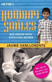 Bombay Smiles: Wie Indien mein Schicksal wurde