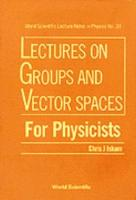 Lectures on Groups and Vector Spaces for Physicists PDF