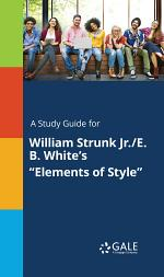 A Study Guide for William Strunk Jr./E. B. White's