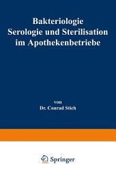 Bakteriologie Serologie und Sterilisation im Apothekenbetriebe: Mit eingehender Berücksichtigung der Herstellung steriler Lösungen in Ampullen, Ausgabe 5