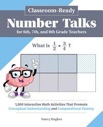 Classroom Ready Number Talks For Sixth Seventh And Eighth Grade Teachers Book PDF