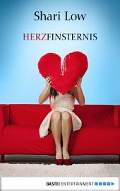 Herzfinsternis: Roman