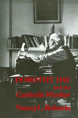Dorothy Day and the Catholic Worker PDF